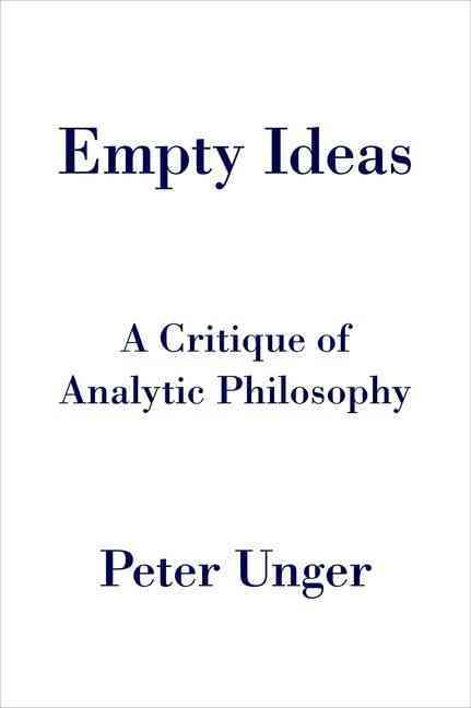 Empty Ideas By Unger, Peter