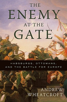 The Enemy at the Gate By Wheatcroft, Andrew