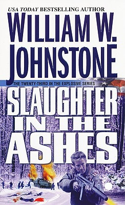Slaughter in the Ashes By Johnstone, William W.