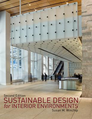 Sustainable Design for Interior Environments By Winchip, Susan M.
